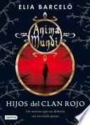 Hijos del clan rojo (Anima Mundi 1)