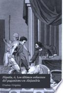 Hipatia, ó, Los últimos esfuerzos del paganismo en Alejandría
