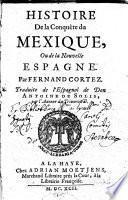 HISTOIRE De la Conquête du MEXIQUE, Ou de la Nouvelle ESPAGNE