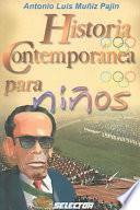 Historia contemporanea para ninos / Children Contemporary History