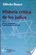 Historia crítica de los judíos: Desde la antigüedad hasta la Revolución de 1848