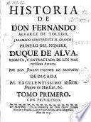 Historia de Don Fernando Alvarez de Toledo ...
