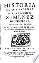 Historia de el cardenal Francisco Ximenez de Zisneros, Traducida del Frances