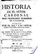 Historia de el Señor Cardenal Don Francisco Ximenez de Cisneros...