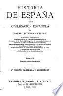 Historia de España y de la civilización española: Edad moderna: Primera epoca. La casa de Austria. Hegemonia política de España y decadencia