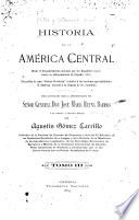 Historia de la America central, desde el descubrimiento del país por los españoles (1502) hasta su independencia de la España (1821).