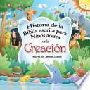 Historia de La Biblia Escrita Para Ninos Acerca de La Creacion