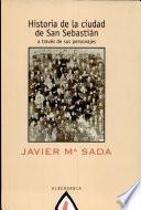 Historia de la ciudad de San Sebastián a través de sus personajes