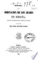 Historia de la dominación de los árabes en España, sacada de varios manuscritos y memorias arábigas