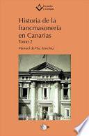 HISTORIA DE LA FRANCMASONERIA EN CANARIAS (1739-1936)