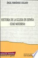 Historia de la Iglesia en España. Edad Moderna