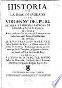 Historia de la imagen de la Virgen Ssma. del Puig primera y principal Patrona de la Ciudad y Reino de Valencia