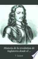 Historia de la revolution de Inglaterra desde el advenimiento de Carlos I hasta su muerte...