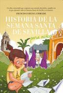Historia de la Semana Santa de Sevilla Para Ninos