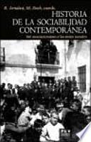 Historia de la sociabilidad contemporánea : del asociacionismo a las redes sociales