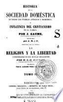 Historia de la sociedad doméstica en todos los pueblos antiguos y modernos, ó, Influencia del cristianismo en la familia