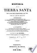 Historia de la Tierra Santa desde la más remota antigüedad hasta el año 1839, I