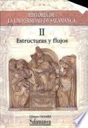 Historia de la Universidad de Salamanca. Volumen II:Estructuras y flujos
