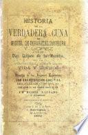 Historia de la verdadera cuna de Miguel de Cervantes Saavedra y López, autor del Don Quijote de la Mancha, con las metamórfosis bucólicas y geórgicas de dicha obra