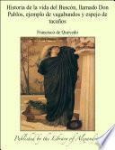 Historia de la vida del BuscÑn, llamado Don Pablos; exemplo de vagamundos y espejo de tacaÐos