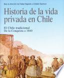 Historia de la vida privada en Chile. Tomo 1
