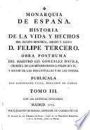 Historia de la vida y hechos del inclito monarca, amado y santo D. Felipe Tercero. Obra posthuma (etc.)
