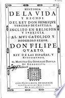 Historia de la vida y hechos del Rey Don Henrique Tercero de Castilla ...