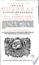 Historia de las guerras civiles de Francia de Enrico Catarino Dávila en que se escriben los hechos de quatro Reyes