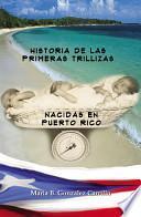 Historia de las Primeras Trillizas Nacidas en Puerto Rico/ The Story of the First Triplets Born in Puerto Rico