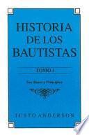 Historia de los Bautistas: Sus bases y principios