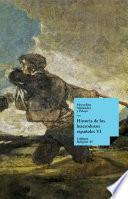 Historia de los heterodoxos españoles. Libro VI