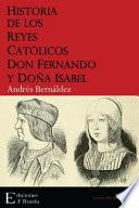 Historia de Los Reyes Católicos Don Fernando y Doña Isabel