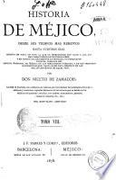 Historia de Méjico desde sus tiempos más remotos hasta nuestros días