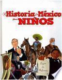 Historia De Mexico Para Ninos/ Mexican History for Children