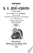 Historia de N.S. Jesucristo y de su siglo por --- puesta en francés y adicionada por el abate Gager y vertida al castellano por J.R. y O.