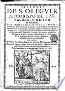 Historia de S. Oleguer, Arçobispo de Tarragona y Obispo de Barcelona