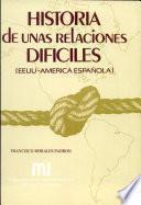 Historia de unas relaciones difíciles (EEUU-América española)