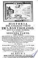 Historia Del Colegio Viejo De S. Barholomè, Mayor De La Celebre Universidad De Salamanca
