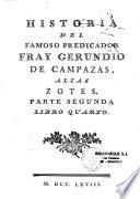 Historia del famoso predicador Fray Gerundio de Campazas, alias Zotes, de J.-Fr. Isla, s. j