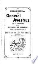 Historia del General Avestruz, ex-presidente de la República del Paraguay