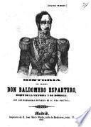 Historia del general Don Baldomero Espartero, duque de la Victoria y de Morella