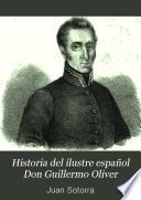 Historia del ilustre español don Guillermo Oliver