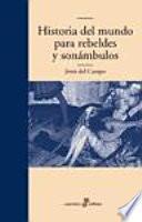 Historia del mundo para rebeldes y sonámbulos
