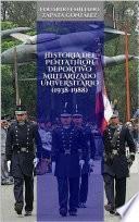 Historia del Pentathlón Deportivo Militarizado Universitario (1938-1988)