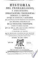 Historia del probabilismo y rigorismo, dissertaciones theologicas, morales y críticas