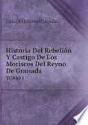 Historia Del Rebeli?n Y Castigo De Los Moriscos Del Reyno De Granada (Spanish Edition)