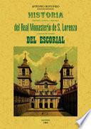 Historia descriptiva, artistica y pintoresca del Real Monasterio de S. Lorenzo comunmente llamado del Escorial