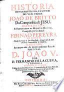 Historia do nascimento, vida, e martyrio do Ven. Padre Joaõ de Britto da Companhia de Jesu, etc