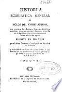 Historia eclesiastica general ó Siglos del christianismo