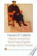 Historia económica de la Nueva España en tiempo de los Austrias